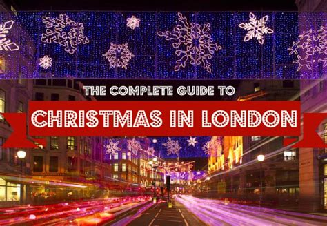 Christmas Decorations Lights by The Complete Guide To Spending Christmas In London