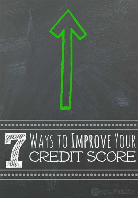 7 ways to improve your credit score frugal fanatic
