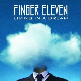 Opinions On Living In A Dream Finger Eleven Song