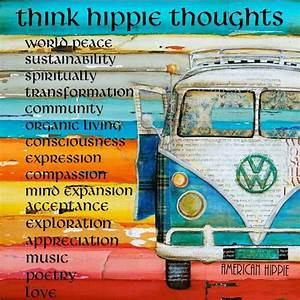 American Hippie ☮ Think Hippie Thoughts | Deep Thoughts ...