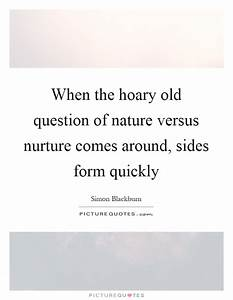 When the hoary ... Nurture Life Quotes