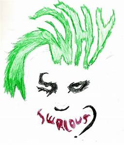 Joker Why So Serious? by tigernose123 on DeviantArt