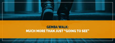 Discover Much More Than Just A Property by Gemba Walk Much More Than Just Going To See Lean