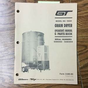 Gt 5800 Grain Dryer Operation Maintenance Manual Parts