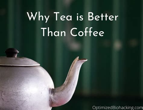 Tea was discovered by the chinese. Why Tea is Better Than Coffee - Optimized Biohacking