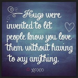Hug The Ones You Love Quotes. QuotesGram