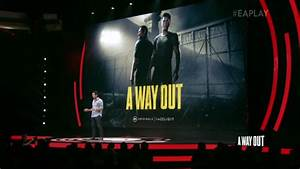 EA39s A Way Out Goes Gold Informed Pixel