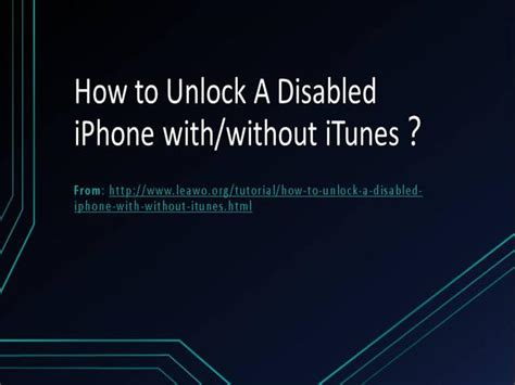 how to unlock a disabled iphone with or without itunes