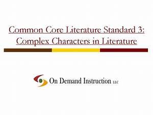 Common Core Literature Standard 3  Complex Characters In Literature