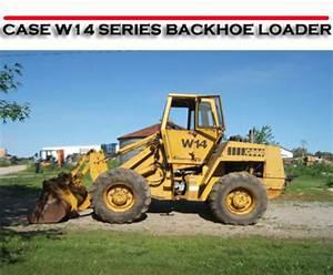 Case W14 Series Backhoe Loader Workshop Repair Manual