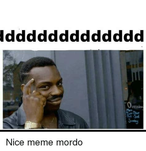Nice Pic Meme - penin nice meme mordo dank meme on sizzle