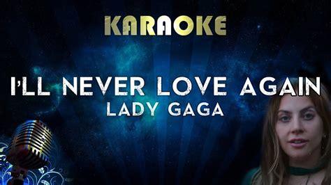 I'll Never Love Again (karaoke Instrumental) A