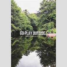 """What Happened To """"go Play Outside""""? — All For The Boys"""