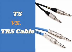 Ts Vs  Trs  What U0026 39 S The Deal With These Cables