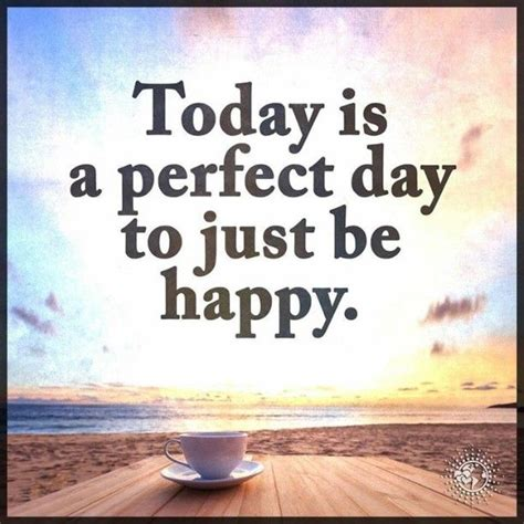 today   perfect day    happyyep today