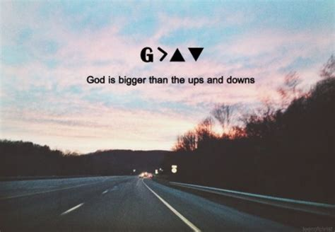 god  greater   highs  lows christian quotes