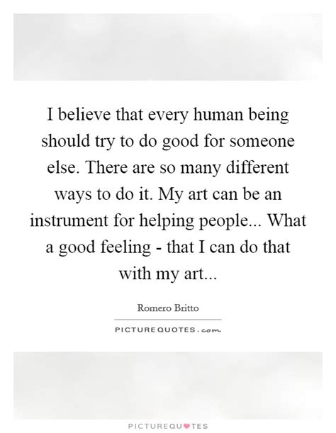 i believe that every human being should try to do for