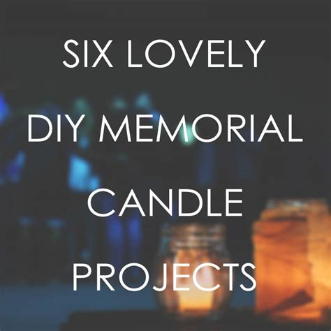 lovely diy memorial candle projects urns