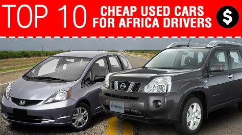 Top 10 Cheap Used Cars To Import To Africa From Japan