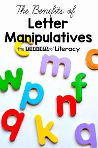 The benefits of letter manipulatives the letters of literacy for Letter manipulatives