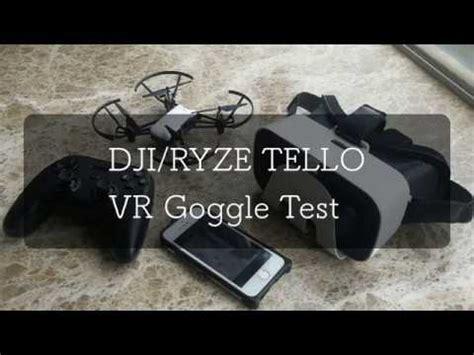 djiryze tello testing vr goggle vr youtube