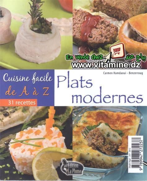 cuisine facile de a 224 z plats modernes livres cuisine