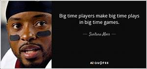 QUOTES BY SANTANA MOSS | A-Z Quotes