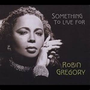 Robin Gregory | Something to Live For | CD Baby Music Store