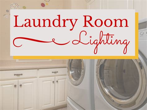 the best way to light a laundry room 1000bulbs