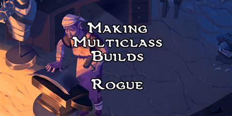 5e dnd rogue multiclass builds mike making well