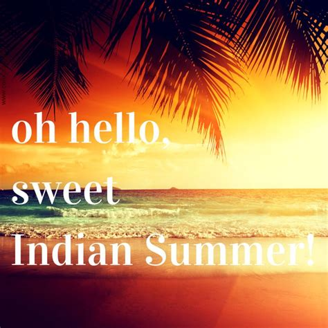 sweet indian summer summer quotes indian
