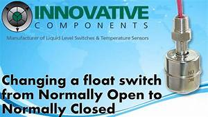 How To Change A Float Switch From Normally Open To