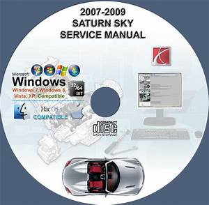Saturn Sky 2007 2008 2009 Service Repair Manual On Cd