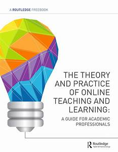 Your Guide To The Theory And Practice Of Online Teaching
