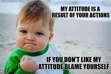 Attitude Meme - 20 attitude memes to show you re not a difficult person sayingimages com