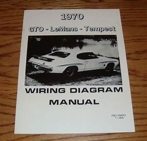 1970 Pontiac Lemans Tempest  U0026 Gto Wiring Diagram Manual 70