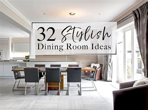 Decorating Ideas For Kitchen Dining Room by 32 Stylish Dining Room Ideas To Impress Your Dinner Guests