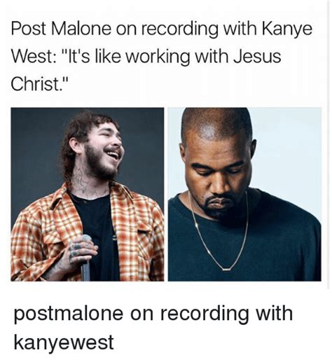 Post Malone On Recording With Kanye West It's Like Working