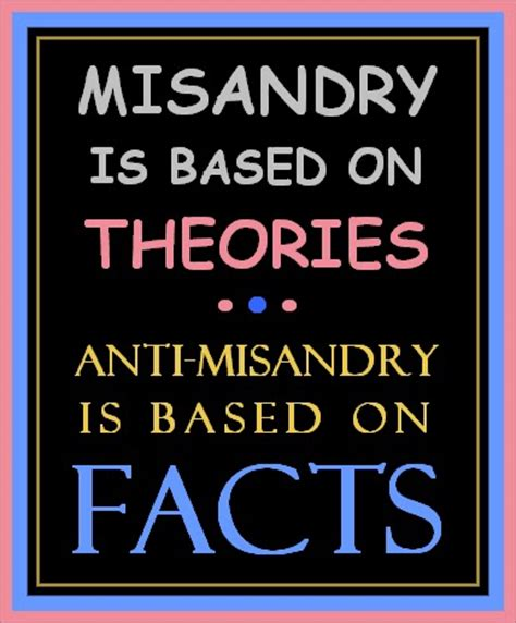 the unknown history of misandry misandry is based on theories