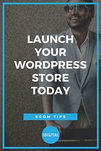Launch Your Wordpress Store Today In 2020