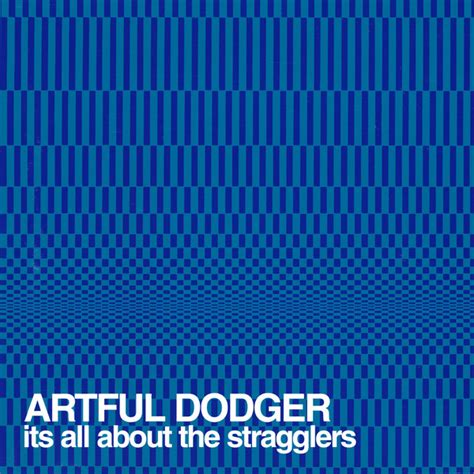 Artful Dodger  It's All About The Stragglers (cd, Album) At Discogs