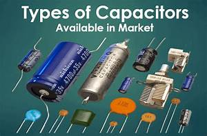 Different Capacitor Types In Market With Description