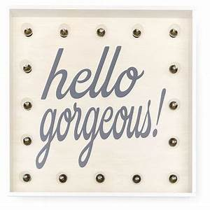 Image Gallery hello gorgeous sign