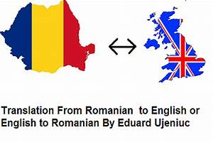 translate from romanian to en and viceversa 1100 words for With translate documents from english to romanian