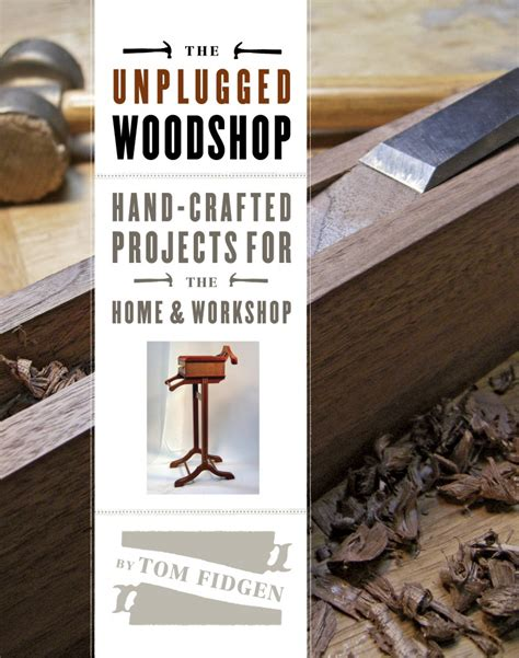 unplugged woodshop book  tom fidgen