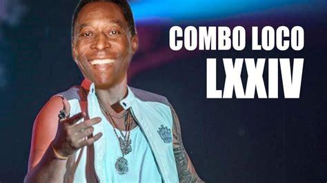 Combo Loco Lxxiv Youtube