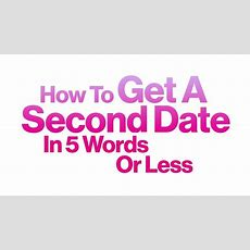 Watch How To Get A Second Date In 5 Words Or Less  Glamour Video Cne