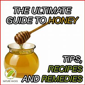 The Ultimate Guide To Honey