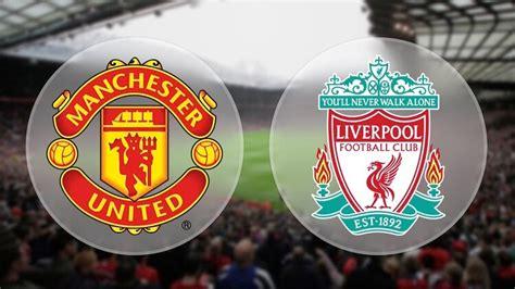 English Premier League: Liverpool vs. Manchester United ...