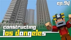 Minecraft Xbox 360: Constructing Los Dangeles - Episode 94 ...